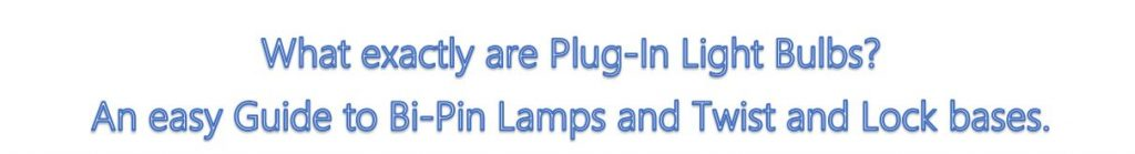 An Easy Guide to Plug-In and Bi-Pin Light Bulbs thumbnail