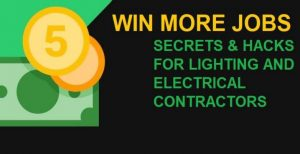 WIN MORE JOBS – Secrets & Hacks for Lighting and Electrical Contractors thumbnail