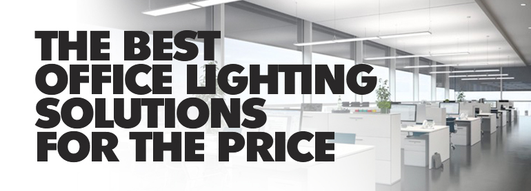 The Best Office Lighting Solutions for the Price thumbnail