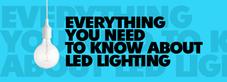 Everything You Need To Know About LED Lighting thumbnail